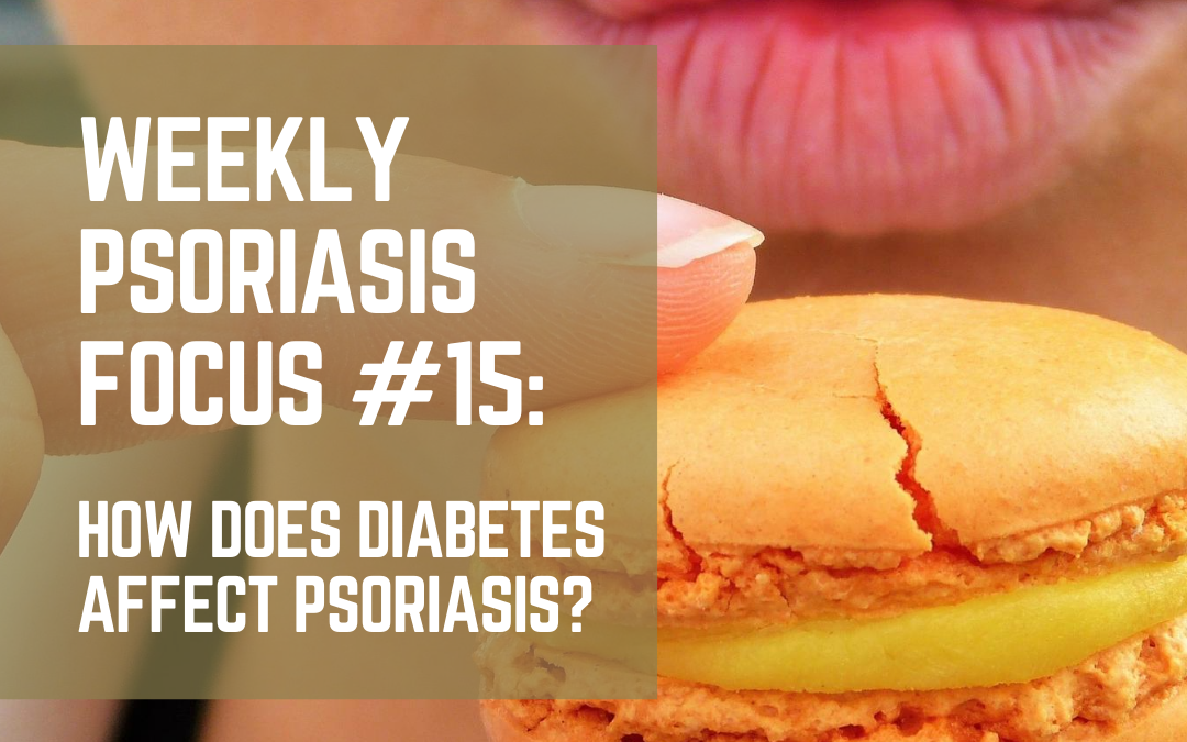 Weekly Psoriasis Focus #15: How Does Diabetes Affect Psoriasis?