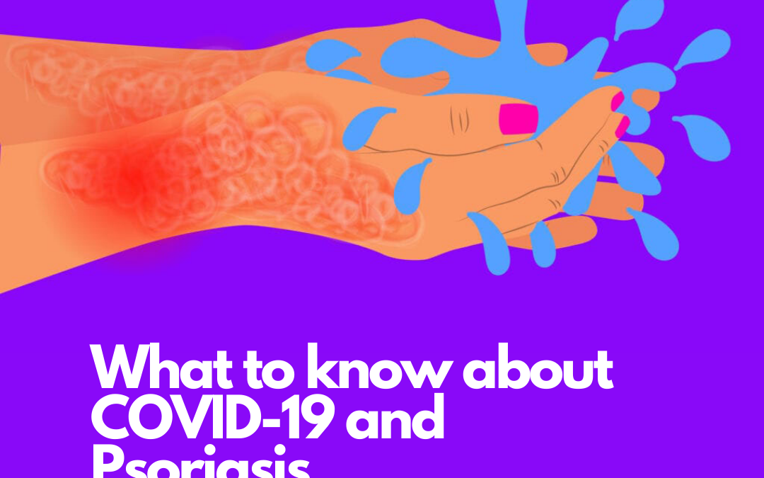 Weekly Psoriasis Focus #4: What to know about COVID-19 and psoriasis